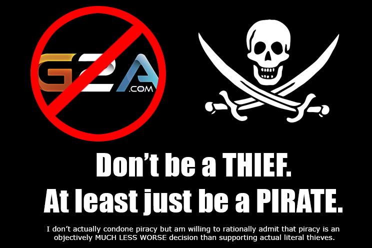 Don't be a thief. At least just be a PIRATE.